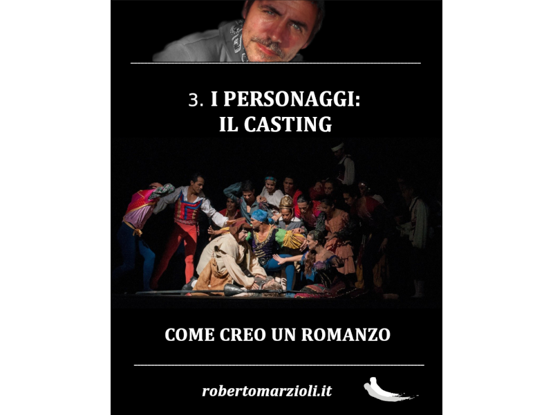 3 – I personaggi: il casting (da Come creo un romanzo)